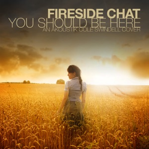 Fireside Chat - You Should Be Here