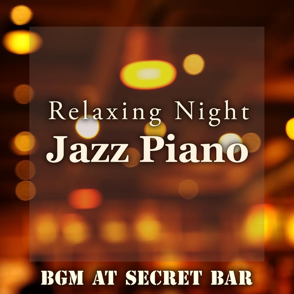 Relaxing Night Jazz Piano BGM at Secret Bar Relaxing Piano Crew CD cover