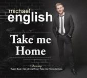 Michael English - Take Me Home