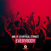 Everybody! - MR G-CRITICAL STRIKEZ