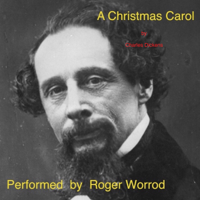 A Christmas Carol: A Ghost Story of Christmas (Unabridged)