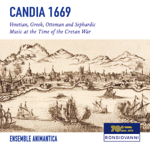 Ensemble Animantica & Stefano Rossi - Candia 1669: Venetian, Greek, Ottoman & Sephardic Music at the Time of the Cretan War