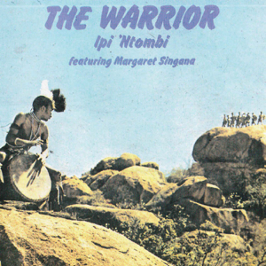 Ipi 'n Tombi - The Warrior feat. Margaret Singana