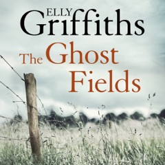 The Ghost Fields: Ruth Galloway, Book 7 (Unabridged)