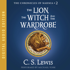 The Lion, the Witch, and the Wardrobe: The Chronicles of Narnia (Unabridged) audiobook