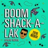 Boom Shack A Lak 2016 Redux Single