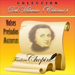 Colección del Milenio: Valses, Preludios y Mazurcas