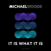 Michael Woods - It Is What It Is - VIP Mix