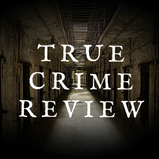 Best Episodes of True Crime Review