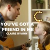 Claire Ryann - Youve Got a Friend in Me feat Crosby Song Lyrics