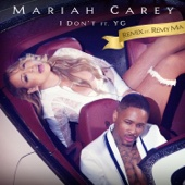 I Don't (feat. Remy Ma & YG) [Remix] - Mariah Carey