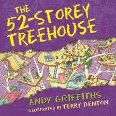 The 52-Storey Treehouse: The Treehouse Books, Book 4 (Unabridged)