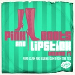Pink Boots & Lipstick 17 (Rare Glam and Bubblegum from the 70s)