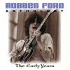 Robben Ford - Anthology: The Early Years artwork