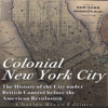 Charles River Editors - Colonial New York City: The History of the City Under British Control Before the American Revolution (Unabridged)  artwork