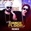 Aaja Dance Floor Pe feat Jasmine Sandlas Remix Single