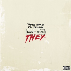 Deep End (feat. IshDARR) [Thane Remix] - Single Mp3 Download