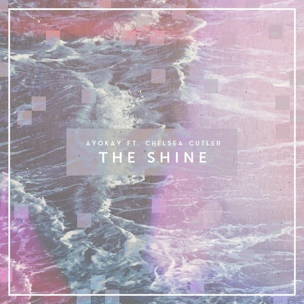 The Shine (feat. Chelsea Cutler) - Single