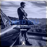 I Need You (feat. Olaf Blackwood) [Remixes] - Single