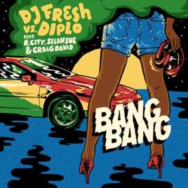 Bang Bang (feat  R  City, Selah Sue & Craig David) - Single by DJ Fresh &  Diplo