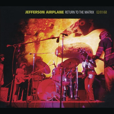 Return to the Matrix (Live 02.01.1968) - Jefferson Airplane