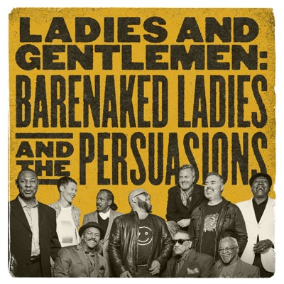 Ladies and Gentlemen: Barenaked Ladies & the Persuasions - Barenaked Ladies
