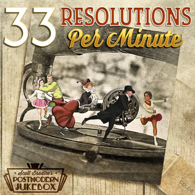 33 Resolutions Per Minute - Scott Bradlee's Postmodern Jukebox album