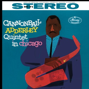 Cannonball Adderley Quintet In Chicago (feat. John Coltrane) Mp3 Download
