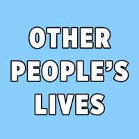 Other People's Lives podcast