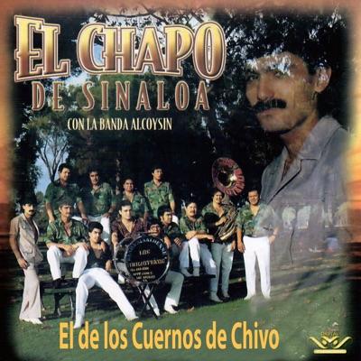 El de los Cuernos de Chivo - El Chapo De Sinaloa