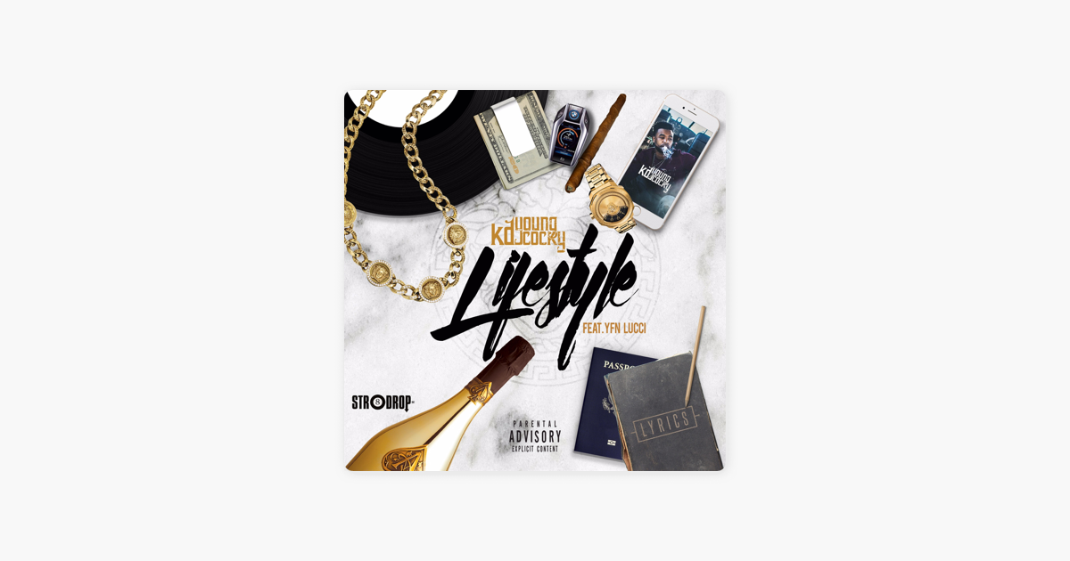 Lifestyle (feat  YFN Lucci) - Single by Kd Young Cocky