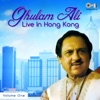 Ghulam Ali Live in Hong Kong Vol 1