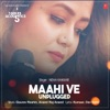 Maahi Ve Unplugged From T Series Acoustics Single