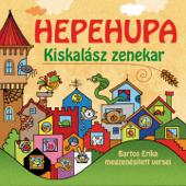 Hepehupa (Bartos Erika Megzenésített Versei)