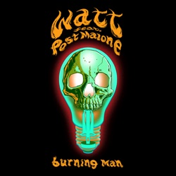 View album watt - Burning Man (feat. Post Malone) - Single