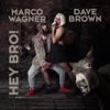 Hey Bro! - Marco Wagner & Dave Brown