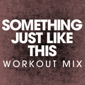Something Just Like This (Extended Workout Mix) - Power Music Workout