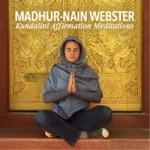 Madhur-Nain Webster - Healthy, Happy, Holy