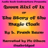 Queen Zixi of Ix: The Story of the Magic Cloak (Unabridged)