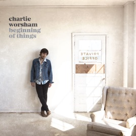 Beginning of things by charlie worsham on apple music beginning of things altavistaventures Image collections
