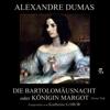 Die Bartholomäusnacht oder Königin Margot - Erster Teil - Alexandre Dumas