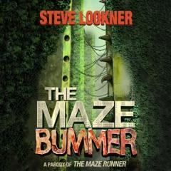 The Maze Bummer: A Parody of The Maze Runner (Unabridged)