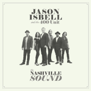 The Nashville Sound - Jason Isbell and the 400 Unit - Jason Isbell and the 400 Unit
