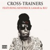 Cross-Trainers (feat. Kendrick Lamar & Blu) - Single, Pac Div
