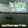 Sometimes When It Rains (feat. Adeaze) - Single, Tha Feelstyle