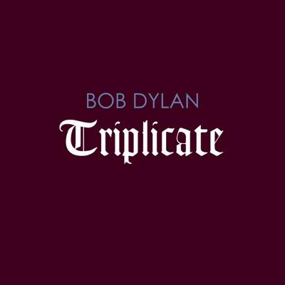 Triplicate - Bob Dylan