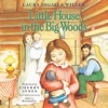 Little House in the Big Woods: Little House, Book 1 (Unabridged)