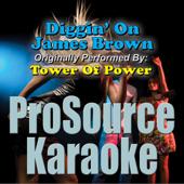 Diggin' On James Brown (Originally Performed By Tower of Power) [Karaoke]