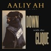 Down with the Clique - EP, Aaliyah