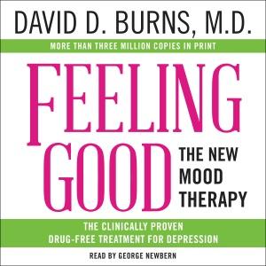 Feeling Good: The New Mood Therapy (Unabridged) - David D. Burns audiobook, mp3